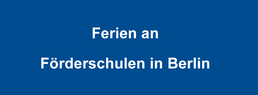 schulferien in berlin sonderschulen in berlin. Black Bedroom Furniture Sets. Home Design Ideas